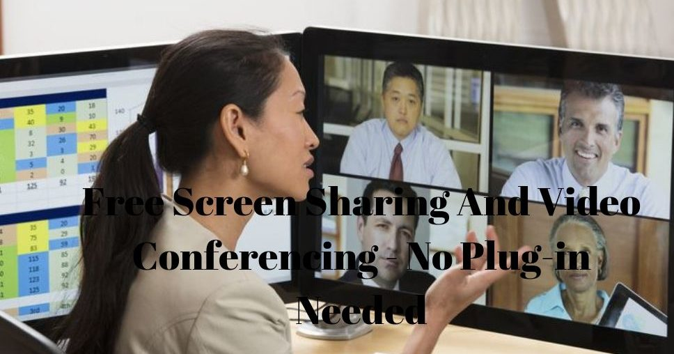 Free Screen Sharing And Video Conferencing - No Plug-in Needed