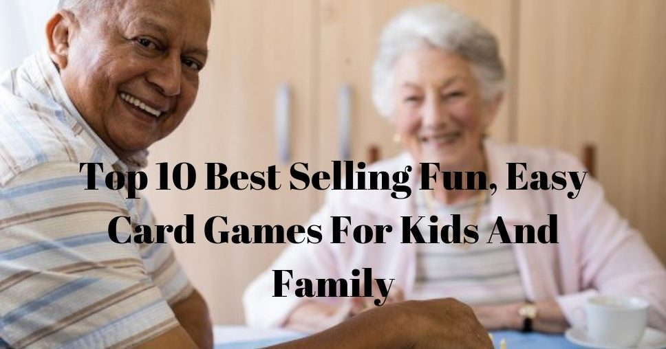 Top 10 Best Selling Fun, Easy Card Games For Kids And Family