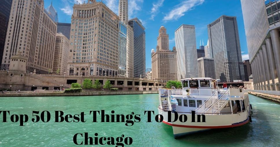 Top 50 Best Things To Do In Chicago