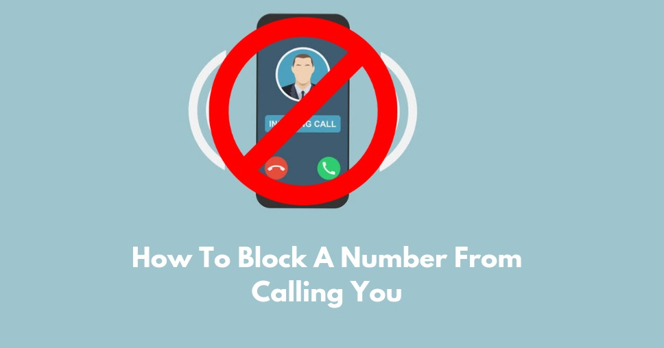 How To Block A Number From Calling You