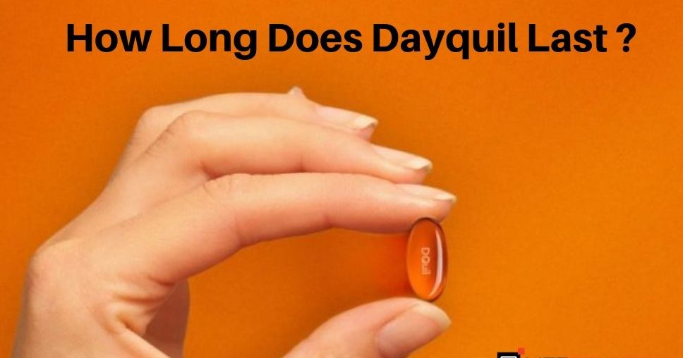 How Long Does Dayquil Last ?