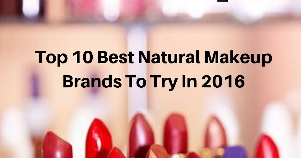 Top 10 Best Natural Makeup Brands To Try In 2016