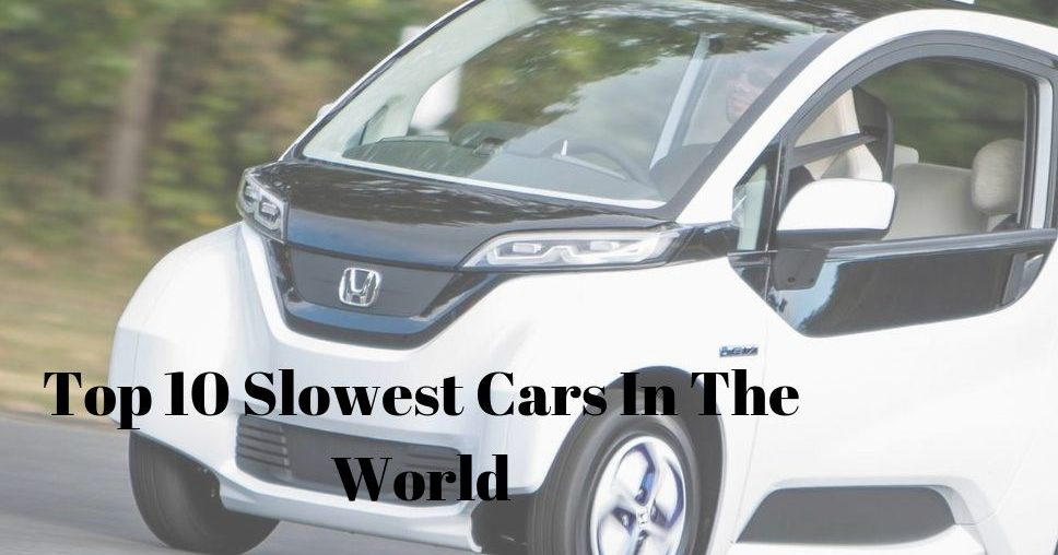 Top 10 Slowest Cars In The World