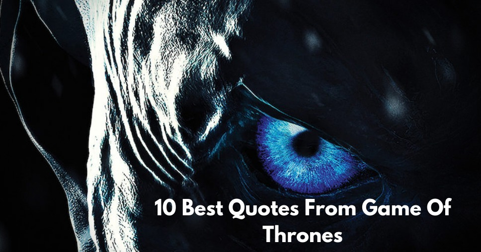 10 Best Quotes From Game Of Thrones
