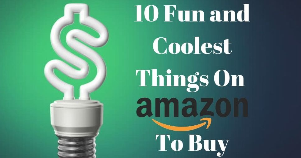 10 Fun and Coolest Things On Amazon To Buy