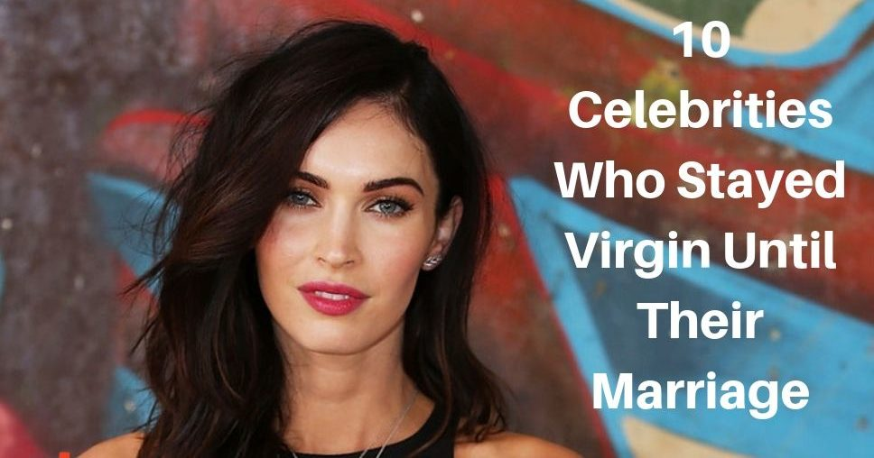 10 Celebrities Who Stayed Virgin Until Their Marriage
