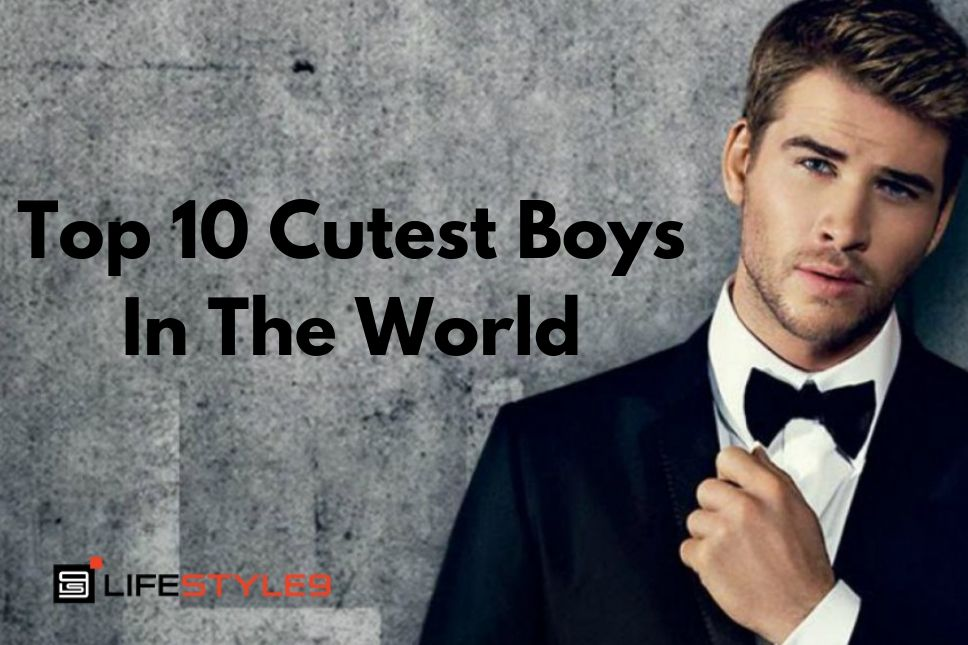 Top 10 Cutest Boys In The World