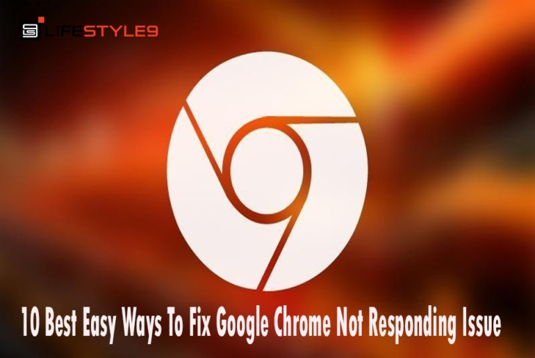 10 Best Easy Ways To Fix Google Chrome Not Responding Issue