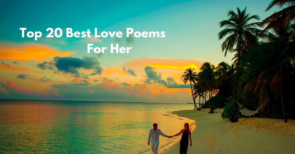 Top 20 Best Love Poems For Her