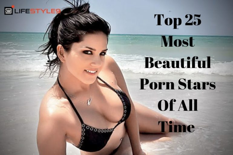 Top 25 Most Beautiful Porn Stars Of All Time