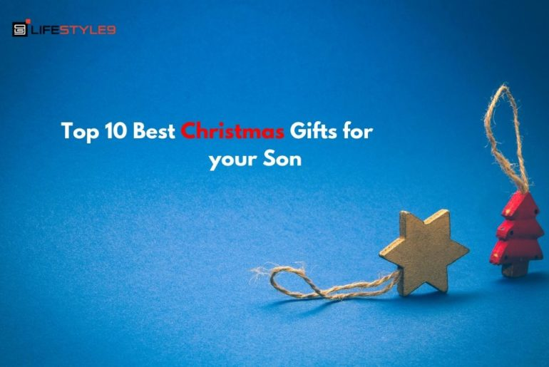Top 10 Best Christmas Gifts for your Son