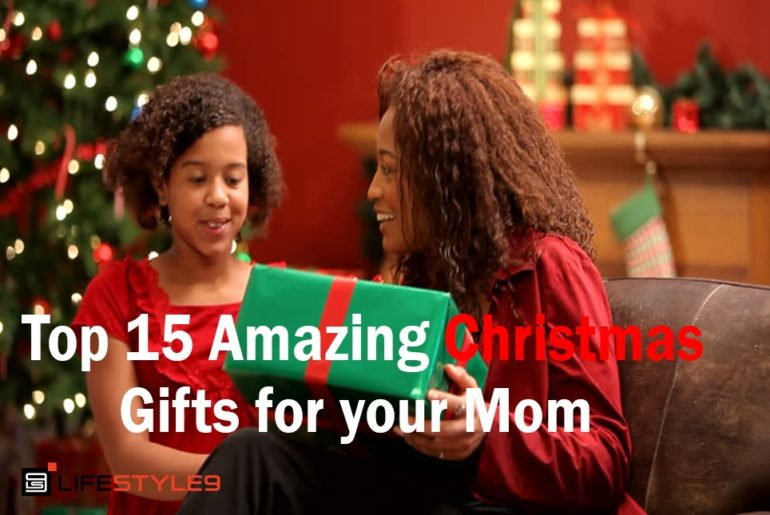 Top 15 Amazing Christmas Gifts for your Mom