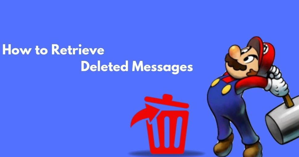 Retrieve Deleted Text Messages | Android And iOS